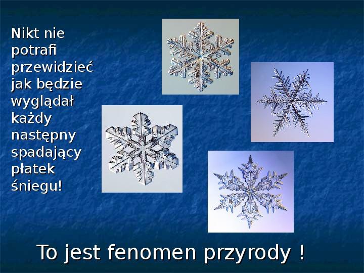 Płatki śniegu - Slajd 6