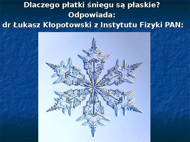 Płatki śniegu - Slajd 7