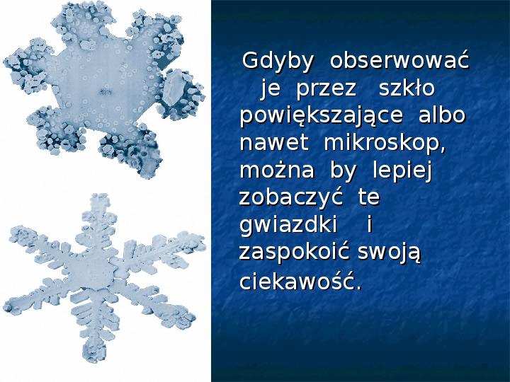 Płatki śniegu - Slajd 16