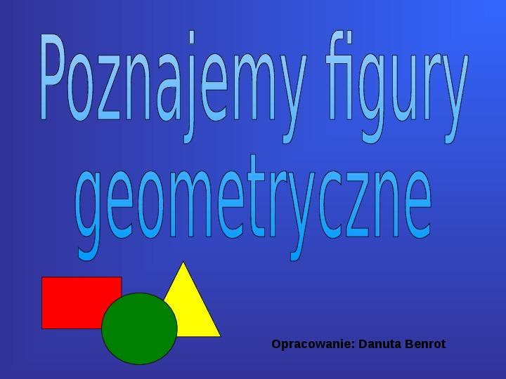 Poznajemy figury geometryczne - Slajd 1