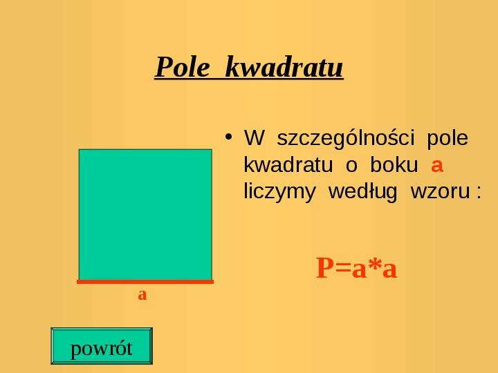 Pola trójkątów i czworokątów. Jednostki pola - Slajd 7