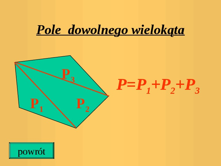 Pola trójkątów i czworokątów. Jednostki pola - Slajd 15