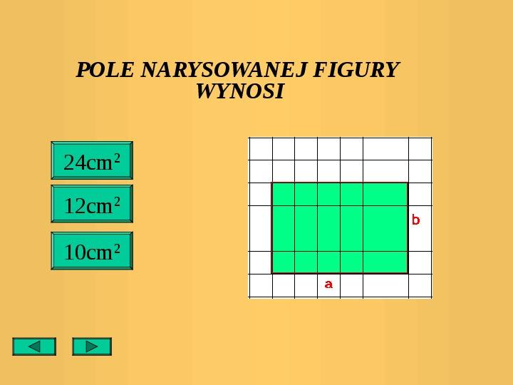 Pola trójkątów i czworokątów. Jednostki pola - Slajd 18