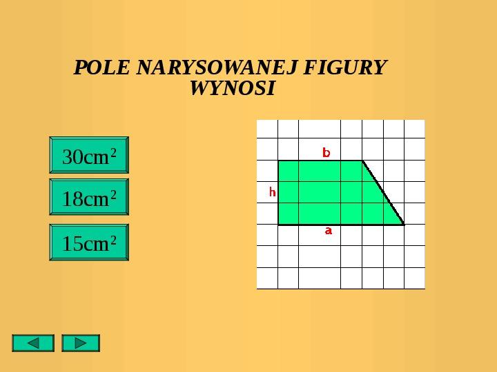 Pola trójkątów i czworokątów. Jednostki pola - Slajd 19