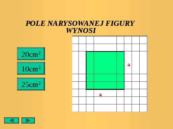 Pola trójkątów i czworokątów. Jednostki pola - Slajd 20
