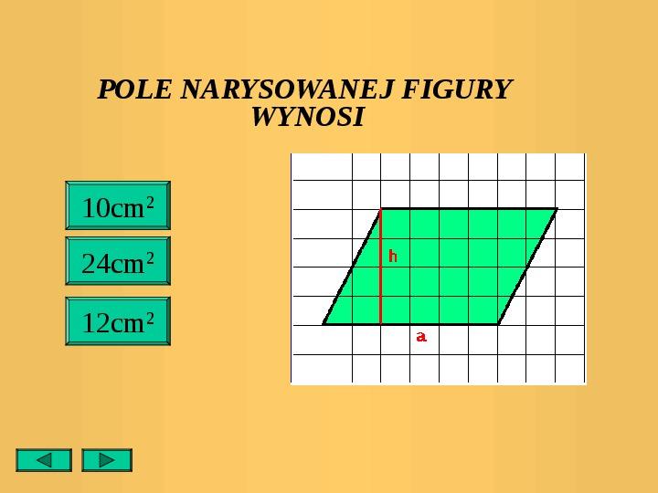 Pola trójkątów i czworokątów. Jednostki pola - Slajd 21