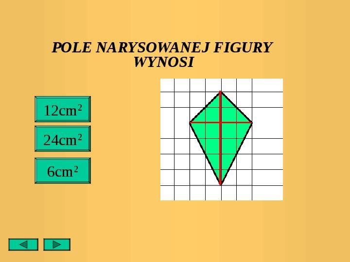 Pola trójkątów i czworokątów. Jednostki pola - Slajd 22