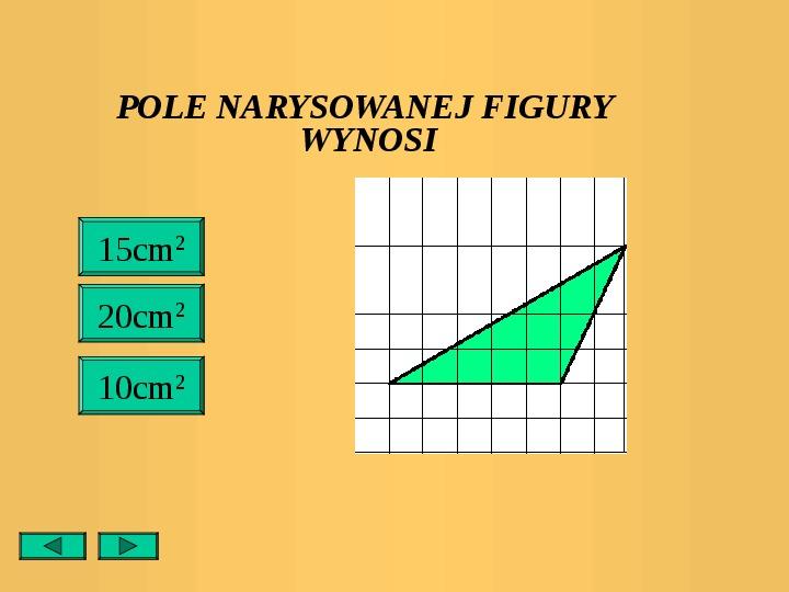 Pola trójkątów i czworokątów. Jednostki pola - Slajd 23