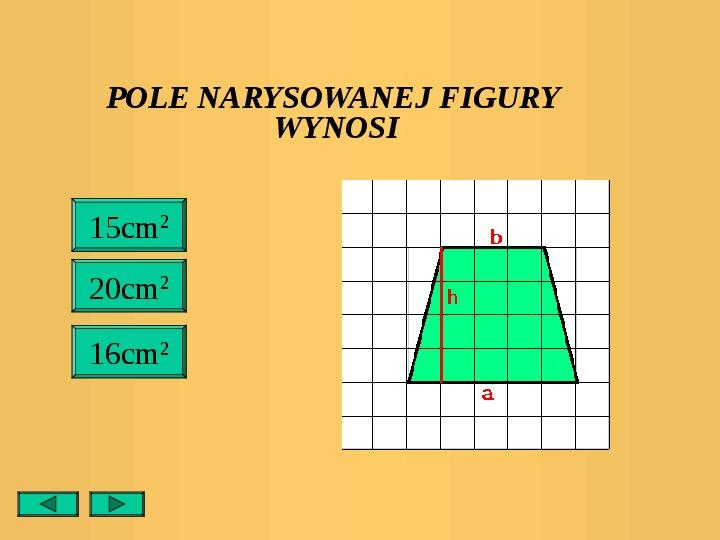 Pola trójkątów i czworokątów. Jednostki pola - Slajd 24