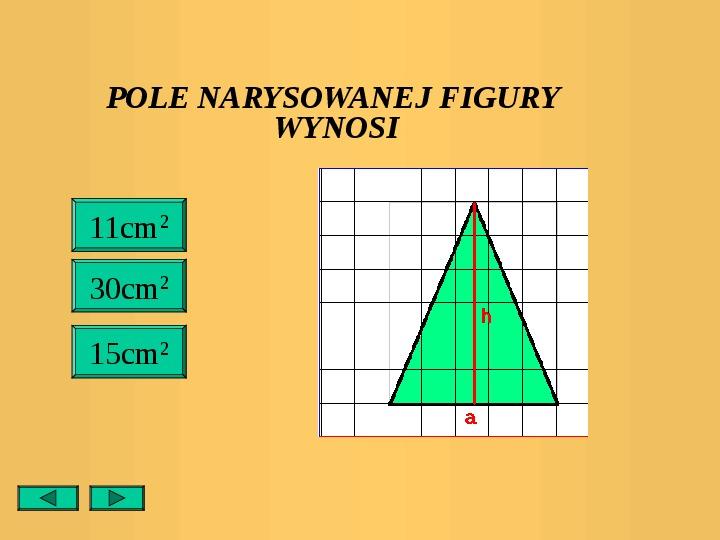 Pola trójkątów i czworokątów. Jednostki pola - Slajd 25