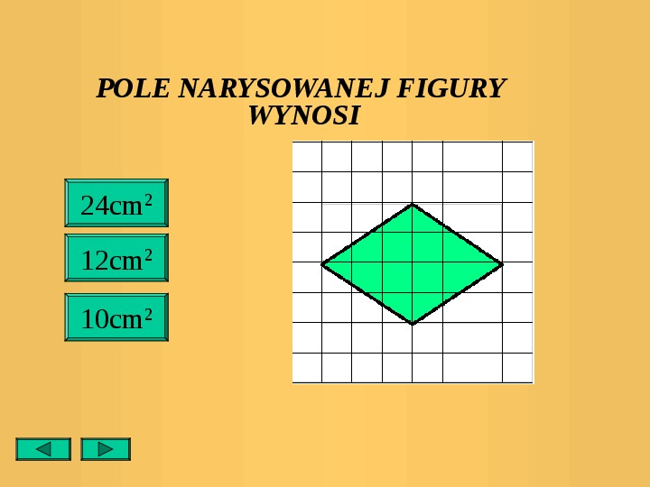 Pola trójkątów i czworokątów. Jednostki pola - Slajd 28