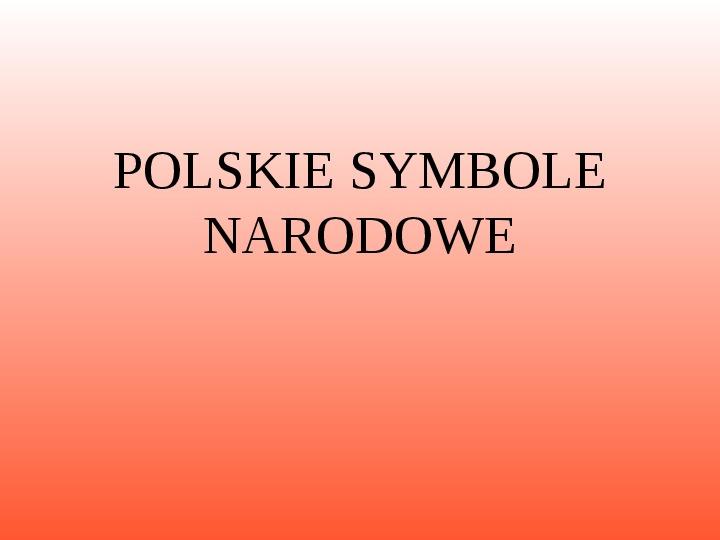 Polskie symbole narodowe - Slajd 1