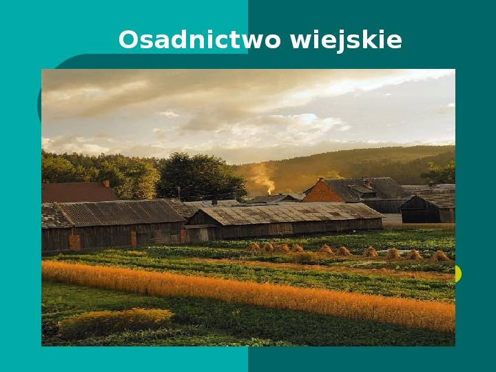 Typy osadnictwa wiejskiego - Slajd 1