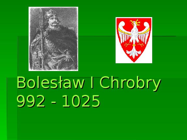 Bolesław Chrobry - Slajd 0