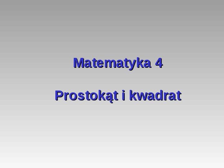 Prostokąt i kwadrat - Slajd 1