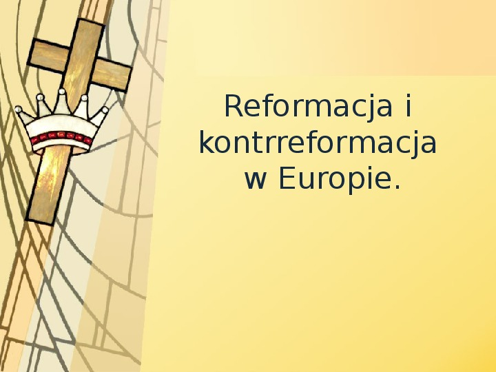 Reformacja i kontrreformacja w Europie - Slajd 1