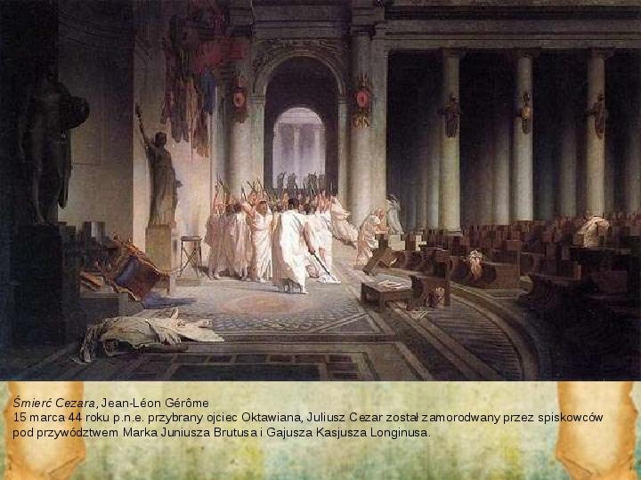 Rozkwit Imperium Rzymskiego. Juliusz Cezar i wprowadzenie cesarstwa - Slajd 19