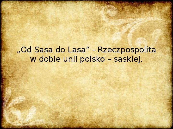 Rzeczpospolita w dobie unii polsko – saskiej - Slajd 1