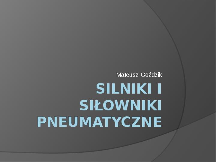 Silniki i siłowniki pneumatyczne - Slajd 1