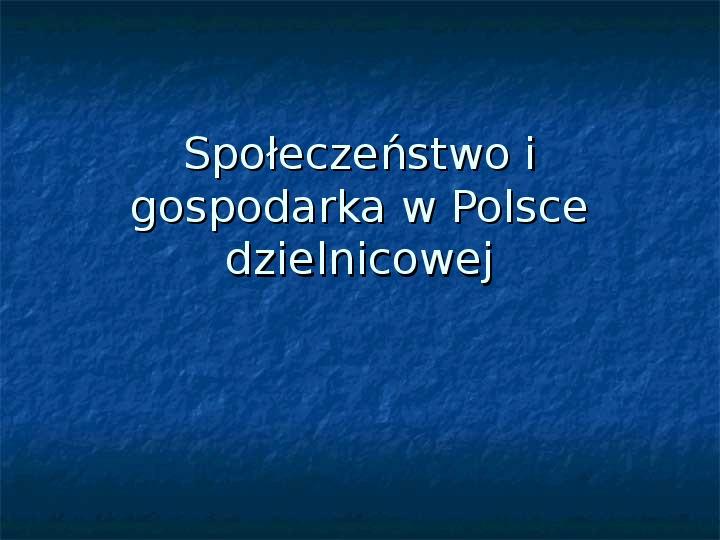 Społeczeństwo i gospodarka w Polsce dzielnicowej - Slajd 1