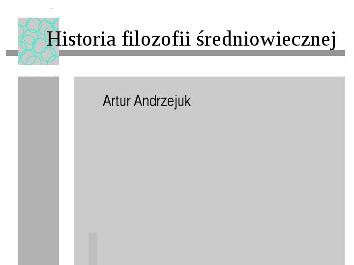Historia filozofii średniowiecznej - Slajd 1