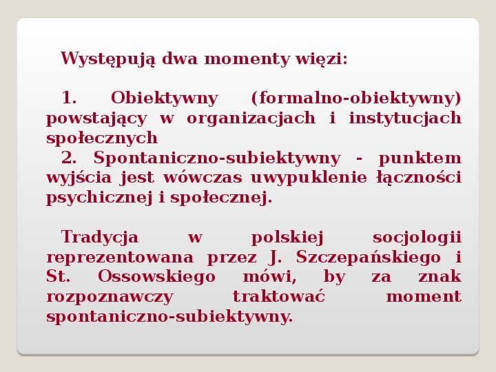 Styczności, interakcje, stosunki społeczne i więzi - Slajd 23