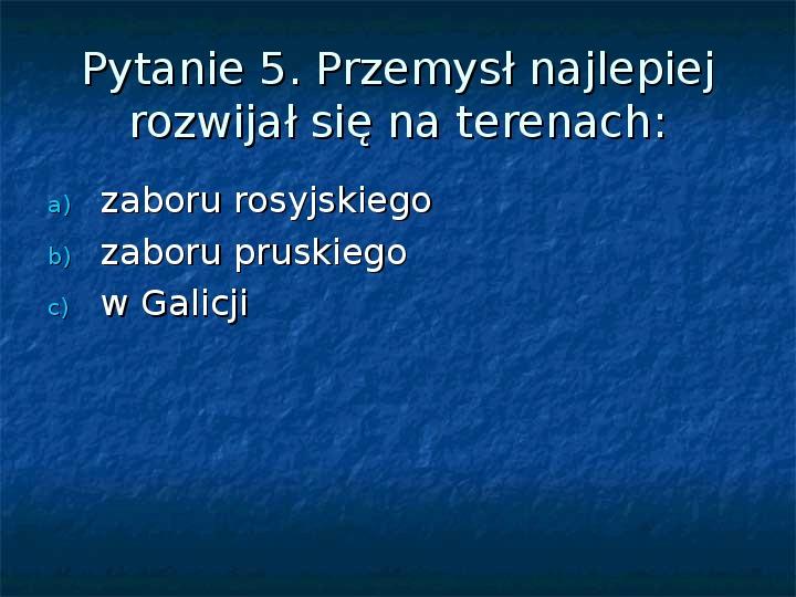 Sytuacja gospodarcza ziem polskich pod zaborami - Slajd 18