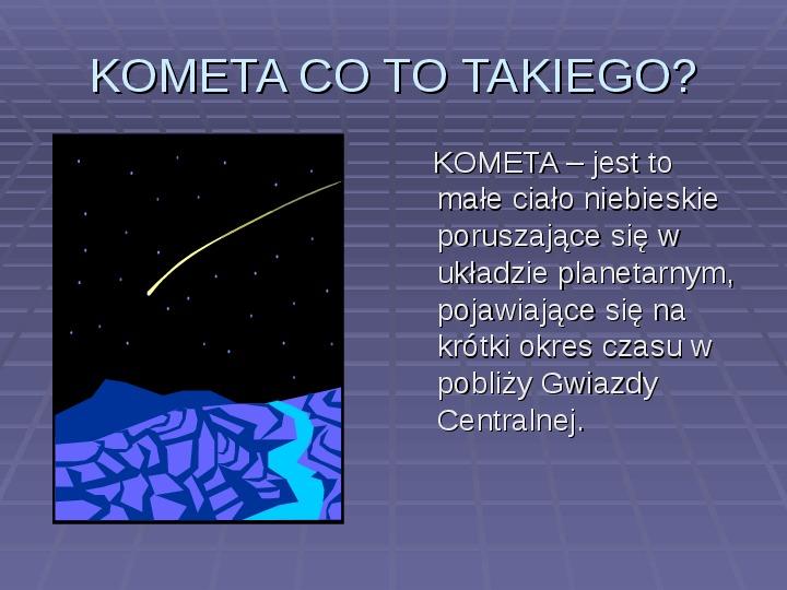 Tajemnica komet - Slajd 2