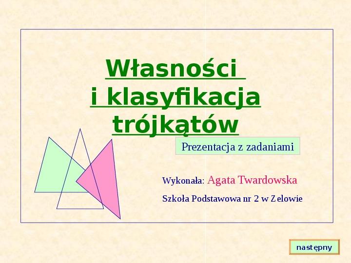 Własności i klasyfikacja trójkątów - Slajd 1