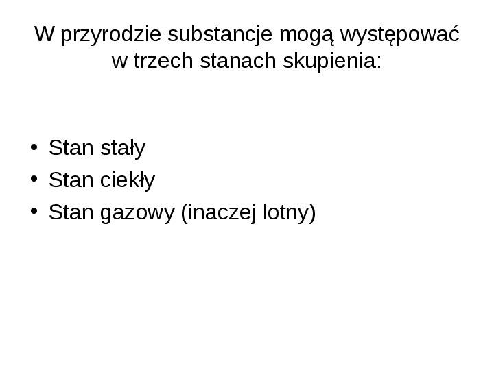 Trzy stany skupienia substancji - Slajd 2