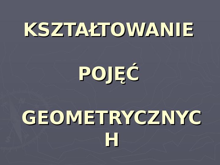 Podstawowe pojęcia geometryczne - Slajd 1