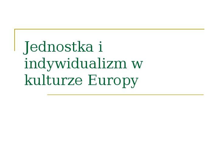 Jednostka i indywidualizm w kulturze Europy - Slajd 1