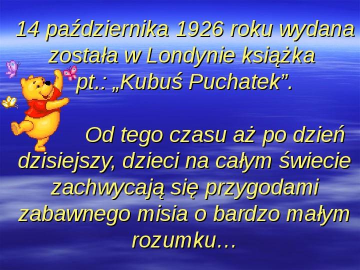 Urodziny Kubusia Puchatka - Slajd 1