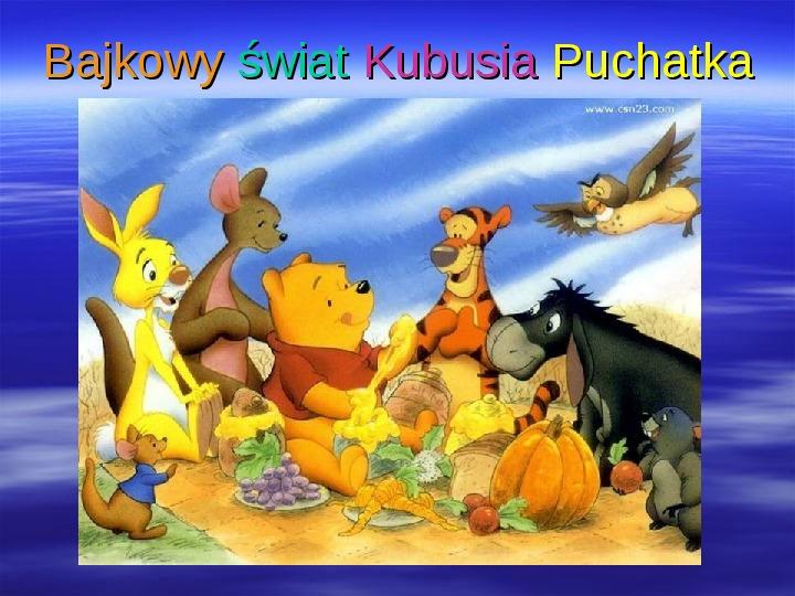 Urodziny Kubusia Puchatka - Slajd 9