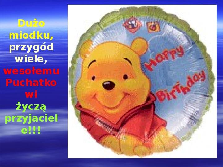 Urodziny Kubusia Puchatka - Slajd 21
