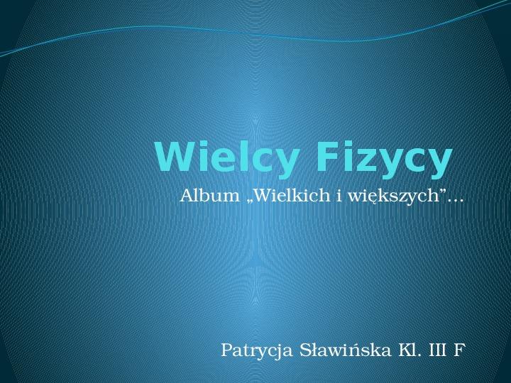 Wielcy Fizycy - Slajd 1