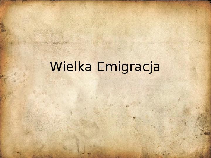 Wielka Emigracja - Slajd 1