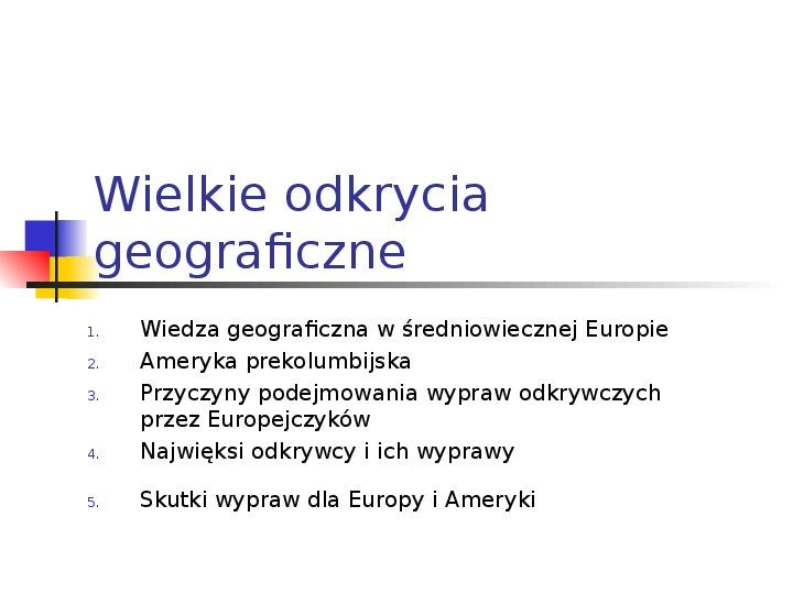 Wielkie odkrycia geograficzne - Slajd 1