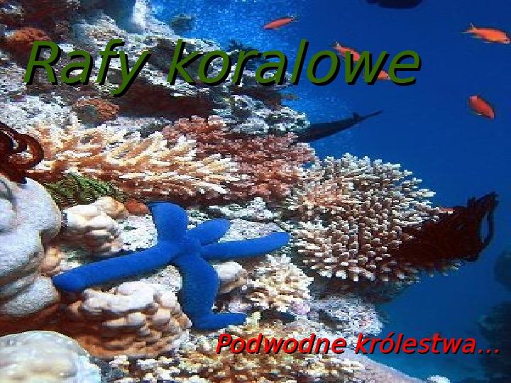 Rafy koralowe - Slajd 1