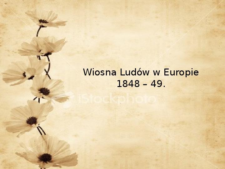 Wiosna Ludów w Europie 1848 – 49 - Slajd 1