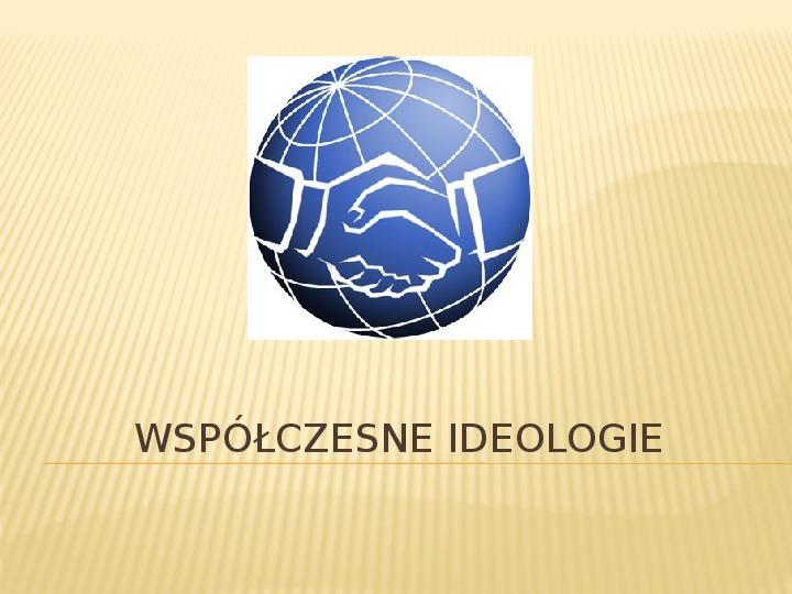 Współczesne Ideologie - Slajd 1