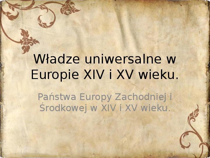 Władze uniwersalne w Europie XIV i XV wieku - Slajd 1