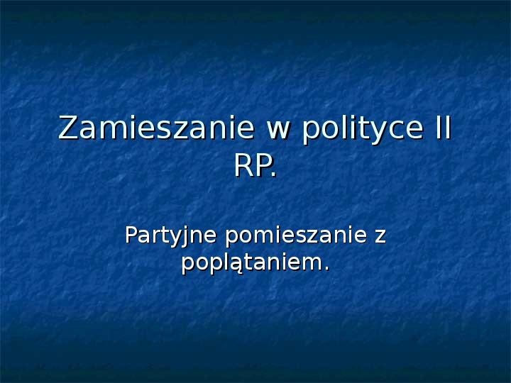 Zamieszanie w polityce II RP - Slajd 1