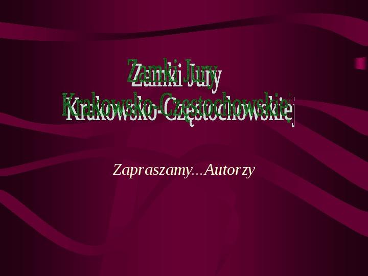 Zamki Jury Krakowsko Częstochowskiej - Slajd 0