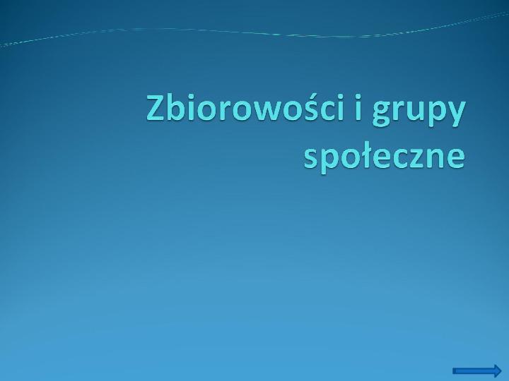 Zbiorowości i grupy społeczne - Slajd 1