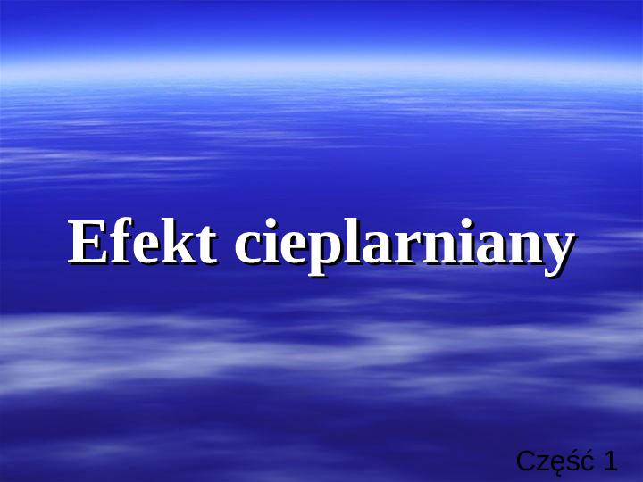 Efekt cieplarniany - Slajd 1