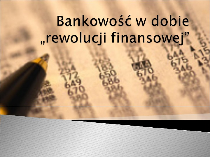 """Bankowość w dobie """"rewolucji finansowej"""" - Slajd 1"""