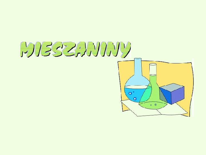 Mieszaniny - Slajd 1