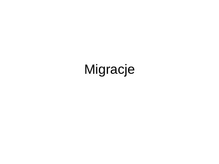 Migracje - Slajd 1