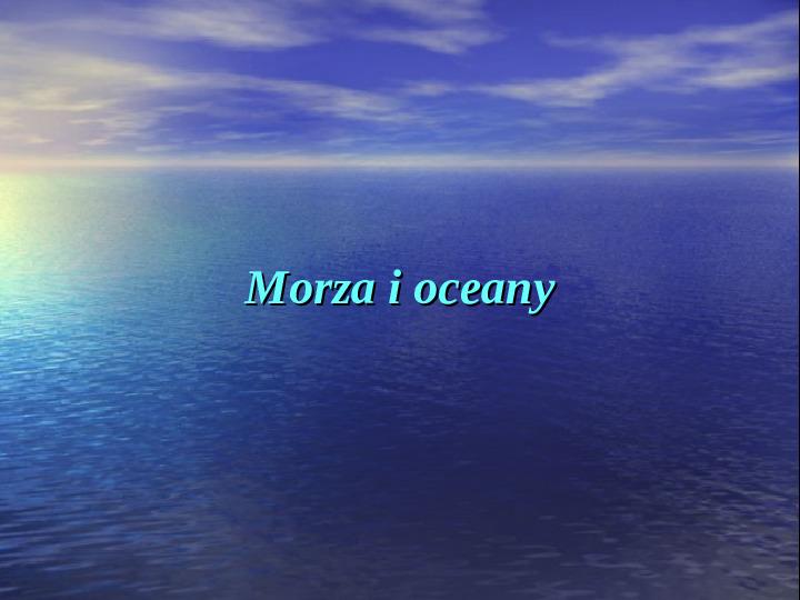 Morza i oceany - Slajd 0